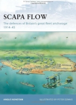 Scapa Flow: Defences of Britain's Great Fleet Anchorage