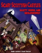 Scary Scottish Castles-Nasty Deeds & Skulduggery