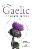 Scottish Gaelic in 12 Weeks with CD