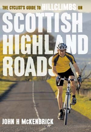 Scottish Highland Roads -Cyclists Guide Hillclimbs