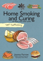 Self Sufficiency: Home Smoking & Curing