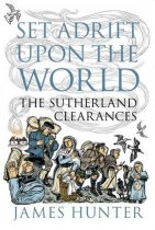 Set Adrift Upon the World: Sutherland Clearances