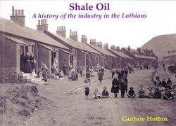 Shale Oil - History of Oil Industry in the Lothians
