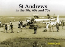 St Andrews in The 50's, 60's and 70's