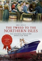Tweed to Northern Isles -Fishing Industry Through Time