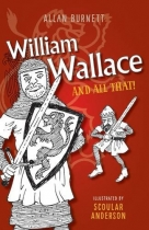 William Wallace and All That